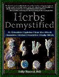 Herbs Demystified A Scientist Explains How the Most Common Herbal Remedies Really Work