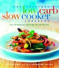 Everyday Low-Carb Slow Cooker Cookbook Over 120 Delicious Low-Carb Recipies That Cook Themse...