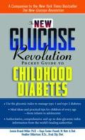 New Glucose Revolution Pocket Guide to Childhood Diabetes