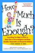 How Much Is Enough? Everything You Need to Know to Steer Clear of Overindulgence and Raise L...