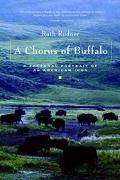 Chorus of Buffalo A Personal Portrait of an American Icon