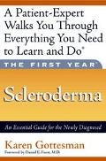 First Year - Scleroderma An Essential Guide for the Newly Diagnosed