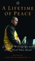 Lifetime of Peace Essential Writings by and About Thich Nhat Hanh