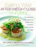 Eating Well After Weight Loss Surgery Over 140 Delicious Low-Fat, High-Protein Recipes to En...