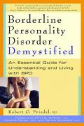 Borderline Personality Disorder Demystified An Essential Guide to Understanding and Living W...