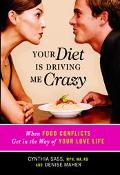 Your Diet Is Driving Me Crazy When Food Conflicts Get in the Way of Your Love Life
