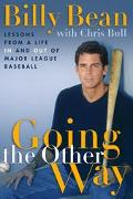 Going the Other Way Lessons from a Life in and Out of Major-League Baseball
