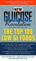 New Glucose Revolution Pocket Guide to the Top 100 Low Glucose Index Foods