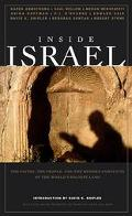 Inside Israel The Faiths, the People, and the Modern Conflicts of the World's Holiest Land
