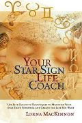 Your Star Sign Life Coach Use Life Coaching Techniques to Maximize Your Star Sign's Potentia...
