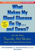 What Makes My Blood Glucose Go Up...and Down? And 101 Other Frequently Asked Questions About...
