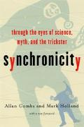 Synchronicity Through the Eyes of Science, Myth, and the Trickster