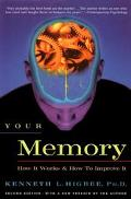 Your Memory How It Works and How to Improve It