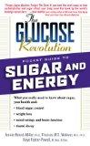 The Glucose Revolution Pocket Guide to Sugar and Energy