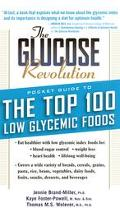 Glucose Revolution Pocket Guide to the Top 100 Low Glycemic Foods