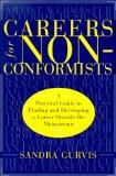 Careers for Nonconformists: A Practical Guide to Finding and Developing a Career Outside the...