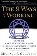 9 Ways of Working How to Use the Enneagram to Discover Your Natural Strengths and Work More ...
