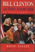 Bill Clinton as They Know Him: An Oral Biography