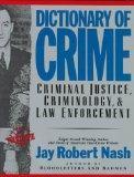 Dictionary of Crime: Criminal Justice, Criminology, & Law Enforcement