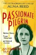 Passionate Pilgrim: The Extraordinary Life of Alma Reed