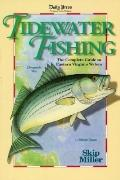 Tidewater Fishing: The Complete Guide to Eastern Virginia Waters - Skip Keith Miller - Paper...