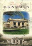 The Story of Union Station A Pictorial History