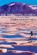 The Horizontal Everest: A Memoir of an Obsession with Ellesmere Island