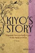 Kiyo's Story : A Japanese-American Family's Quest for the American Dream
