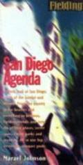 Fielding's San Diego Agenda: The Freshest Guide to California's Favorite Vacation Spot - Rob...