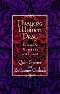 Prayers Women Pray Intimate Moments With God