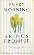 Every Morning Brings Promise: A Celebration of Hope - William L. Coleman - Hardcover