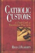Catholic Customs A Fresh Look at Traditional Practices