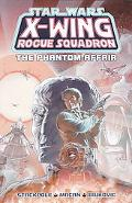 Star Wars: X-Wing Rogue Squadron: The Phantom Affair - Michael A. Stackpole - Paperback