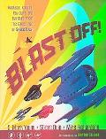 Blast Off Rockets, Robots, Ray Guns, and Rarities from the Golden Age of Space Toys
