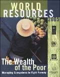 World Resources 2005 The Wealth of the Poor Managing Ecosystems to Fight Poverty