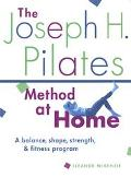 Joseph H. Pilates Method at Home A Balance, Shape, Strength, & Fitness Program