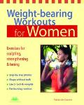Weight-Bearing Workouts for Women Exercises for Sculpting, Strengthening, and Toning