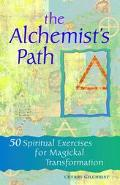 Alchemist's Path 50 Spiritual Exercises for Magickal Transformation