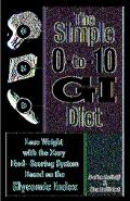 Simple 0-to-10 Gi Diet Lose Weight With The Easy Food-Scoring System Based On The Glycemic I...