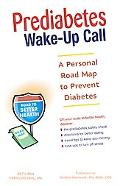 Prediabetes Wake-Up Call A Personal Road Map To Prevent Diabetes