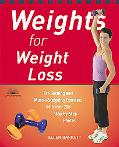 Weights for Weight Loss Fat-burning And Muscle-sculpting Exercises With over 200 Step-by-ste...