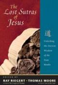 Lost Sutras of Jesus Unlocking the Ancient Wisdom of the Xian Monks