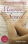 Memoire Sexuel The Erotic Diary of a French Girl in Spain