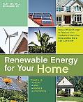 Renewable Energy for Your Home: Using Off-Grid Energy to Reduce Your Footprint, Lower Your B...