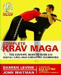 Complete Krav Maga The Ultimate Guide to over 200 Self-defense And Combative Techniques