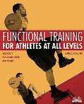 Functional Training for Athletes at All Levels Workouts for Agility, Speed & Power
