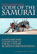 Taira Shigesuke's Code of the Samurai A Conemporary Translation of the 16th- Centurry Bushid...