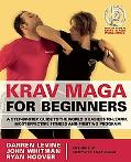 Krav Maga for Beginners: A Step-by-Step Guide to the World's Easiest-to-Learn, Most-Effectiv...