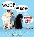 Woof, Meow and F*%# Off! : When Pets Talk Back