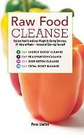 Raw Food Cleanse: Restore Health and Lose Weight by Eating Delicious, All-Natural Foods - In...